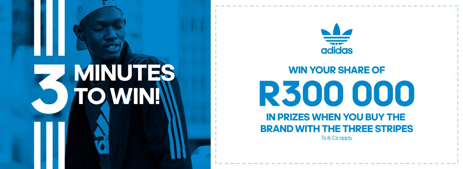 Buy the Brand with the 3 Stripes Win your share of R300 000